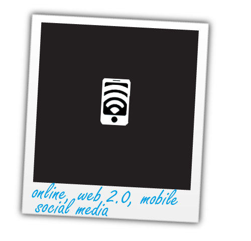 online, web 2.0, scoial media & mobile